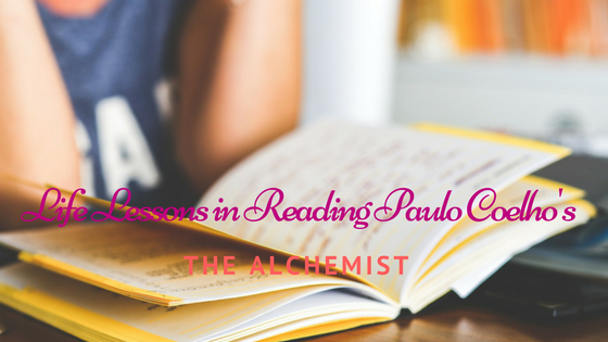 "Life Lessons in Reading Paulo Coelho's ""The Alchemist"""