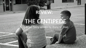 "Story Review of ""The Centipede,"" a short story by Rony V. Diaz"