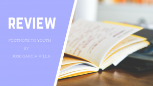 "Story Review: ""Footnote to Youth,"" a short story by Jose Garcia Villa"