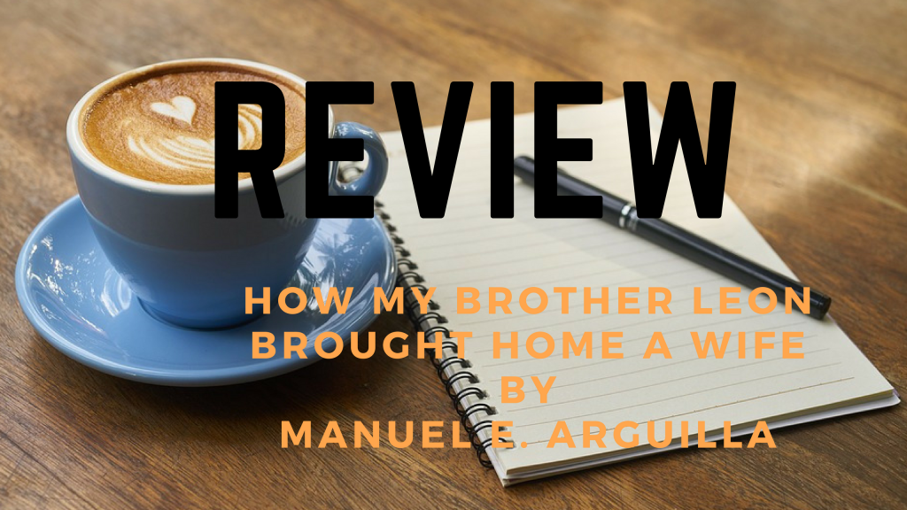 review of how my brother leon brought home a wife by manuel e. arguilla