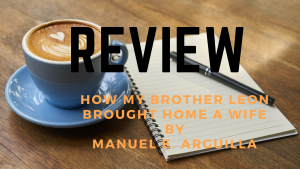 "Review of ""How My Brother Leon Brought Home A Wife,"" a short story by Manuel E. Arguilla"