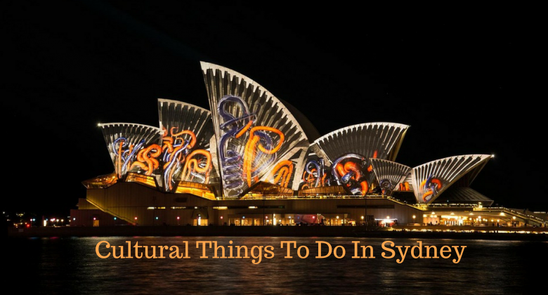 CULTURAL THINGS TO DO IN SYDNEY