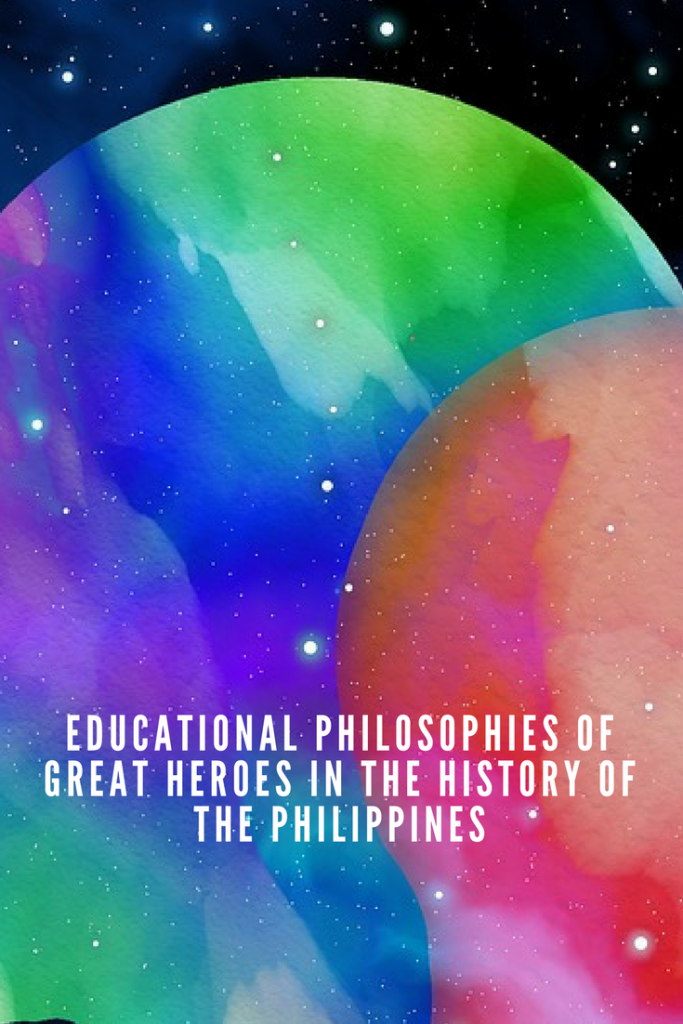 Educational Philosophies of Great Heroes in the Philippines