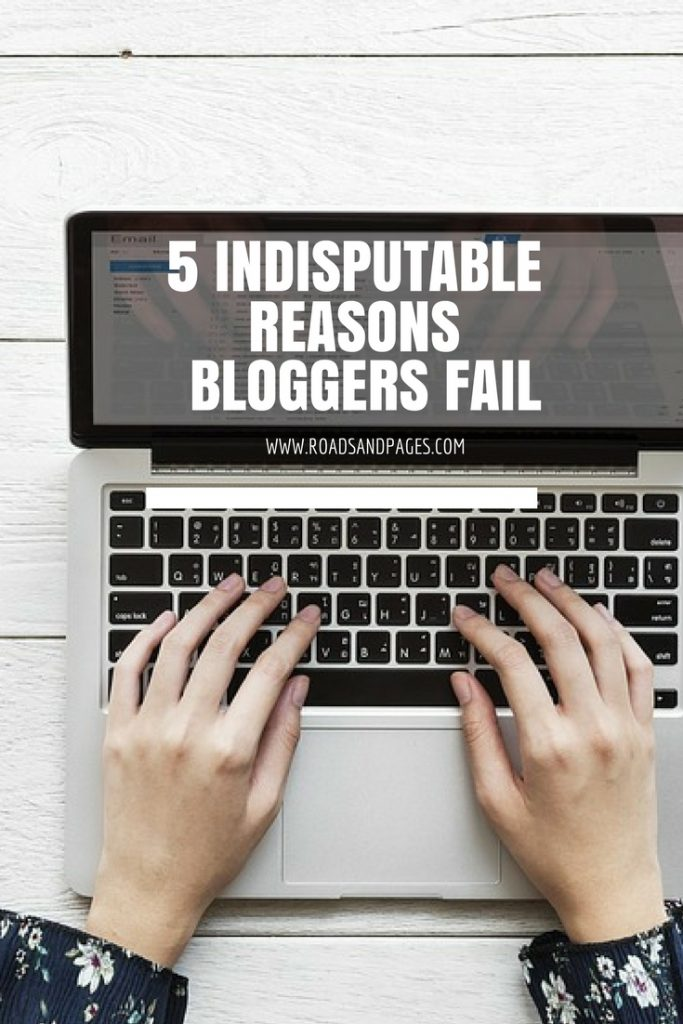 5 indisputable reasons bloggers fail