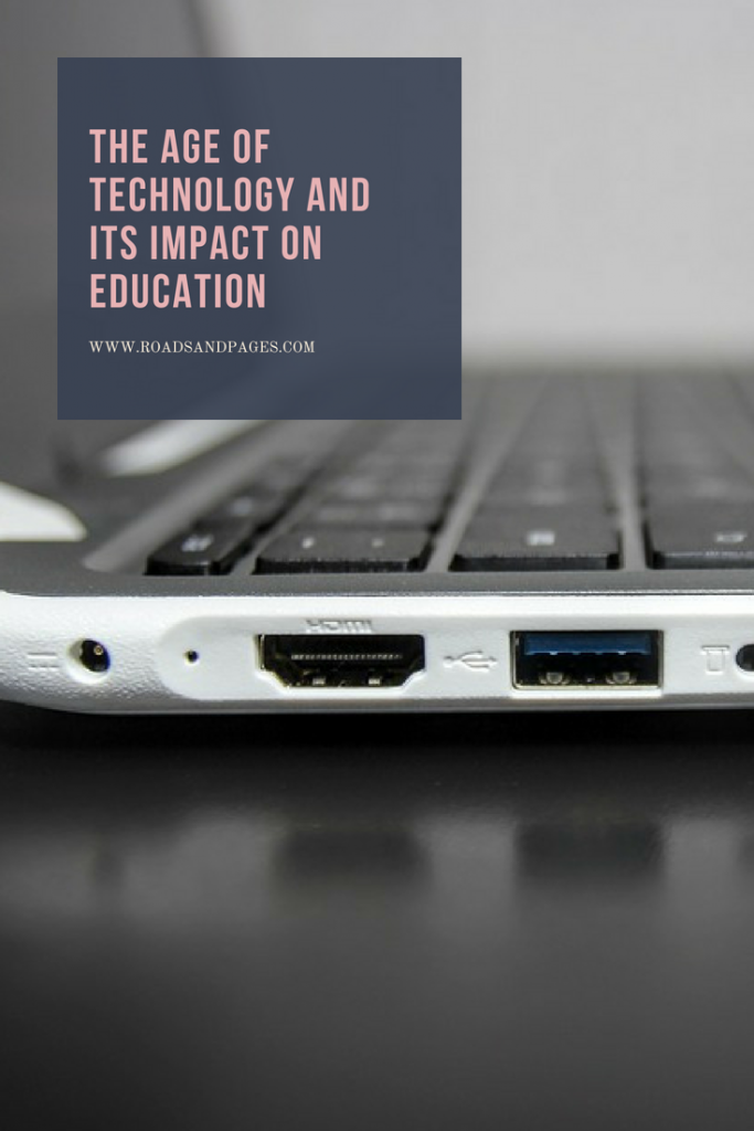 THE AGE OF TECHNOLOGY and its impact on education