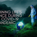 Examining Life's Essence During the Covid 19 Pandemic